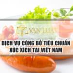 Công bố tiêu chuẩn xúc xích Uy Tín – Nhanh Gon tại Việt Nam