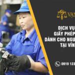 Dịch vụ gia hạn Giấy phép lao động dành cho người nước ngoài tại Vĩnh Phúc