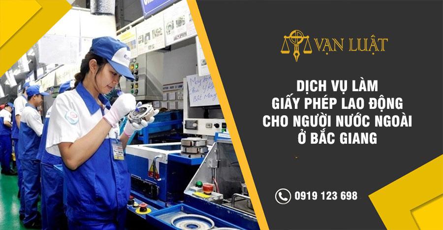 Dịch vụ làm giấy phép lao động cho người nước ngoài tại Bắc Giang