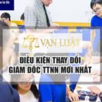 Điều kiện thay đổi giám đốc trung tâm ngoại ngữ mới nhất 2020