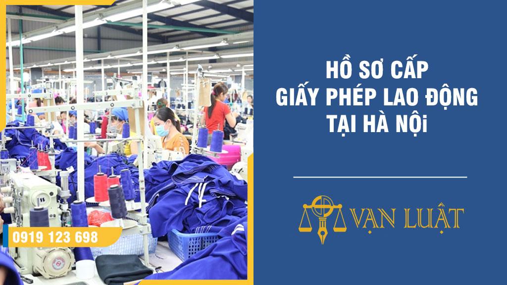 Hồ sơ cấp giấy phép lao động tại Hà Nội