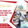 Thủ tục xin cấp phép Trung Tâm Tiếng Hàn Tại Hà Nội