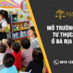 Mở trường mầm non tư thục dân lập tại Bà Rịa Vũng Tàu