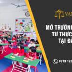 Mở trường mầm non tư thục dân lập tại Đắk Lắk