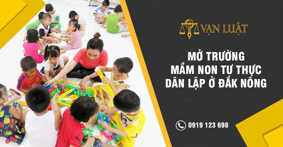 Mở Trường Mầm Non Tư Thục Dân Lập tại Đắk Nông