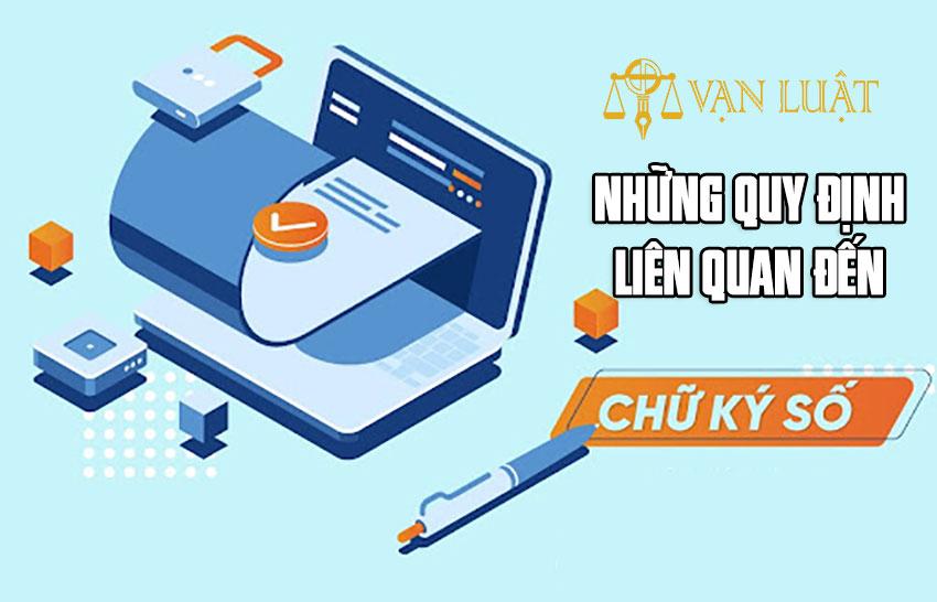 Những quy định liên quan đến chữ ký số tại Việt Nam