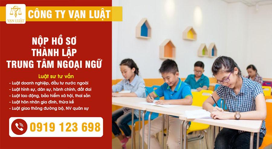Nộp hồ sơ thành lập trung tâm ngoại ngữ tại Hà Nội