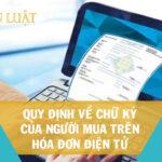 Quy định về chữ ký của người mua trên hóa đơn điện tử