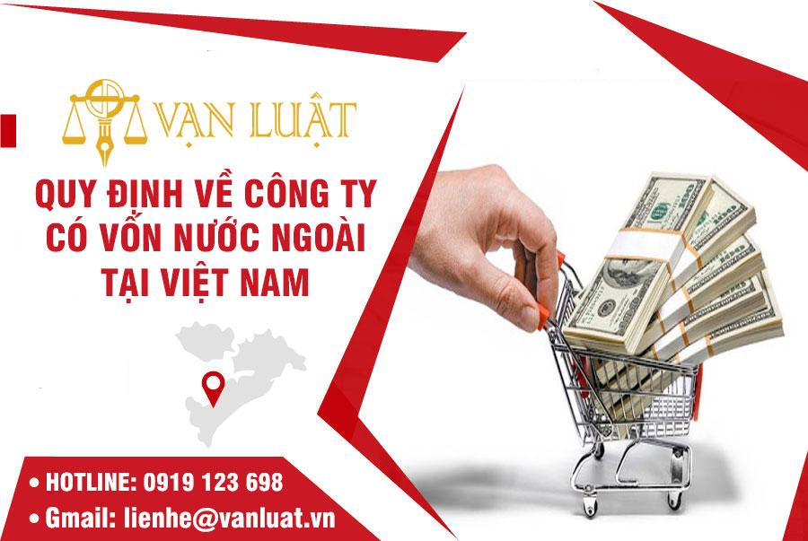 Các Quy định về công ty có vốn nước ngoài tại Việt Nam