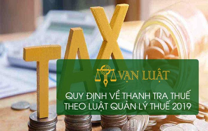 Quy định về thanh tra thuế theo luật quản lý thuế 2021
