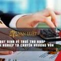 Quy định về thuế thu nhập doanh nghiệp từ chuyển nhượng vốn