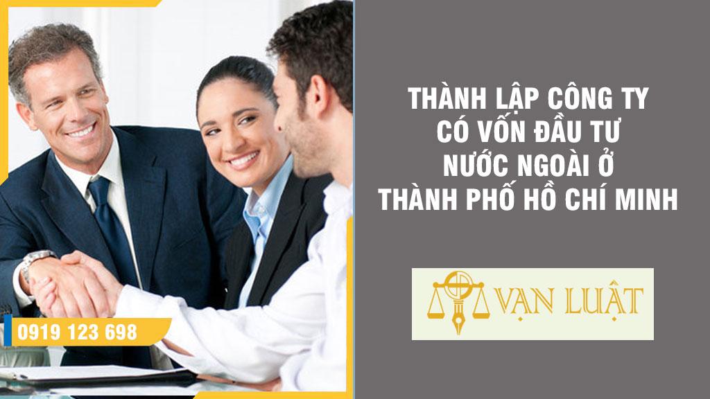 Thành lập công ty có vốn đầu tư nước ngoài ở Tp.HCM
