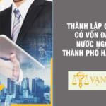 Thành lập công ty có vốn đầu tư nước ngoài tại Hải Phòng