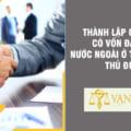 Thành lập công ty có vốn đầu tư nước ngoài tại Thành phố Thủ Đức