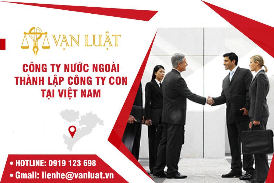 Công ty nước ngoài thành lập công ty con tại Việt Nam
