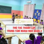 Dịch Vụ Xin Cấp Phép Hoạt Động Trung Tâm Ngoại Ngữ Quận 3 TP.HCM