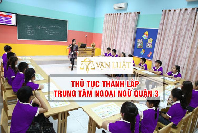 Dịch Vụ Xin Cấp Phép Hoạt Động Trung Tâm ngoại ngữ Quận 3 Tp.HCM Quận 3 TP.HCM