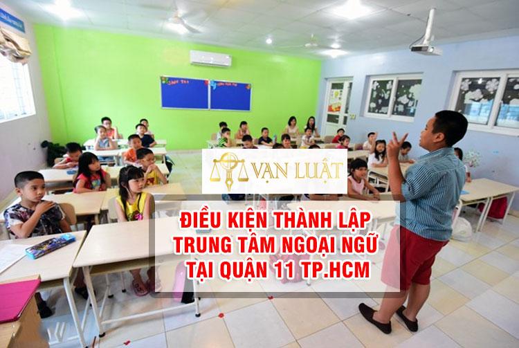 Thủ tục thành lập trung tâm ngoại ngữ, tin học tại Quận 11 TP.HCM