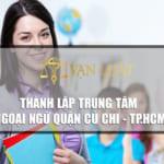 Tư vấn thành lập trung tâm ngoại ngữ tại Huyện Củ Chi HCM