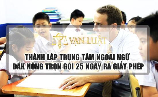 Dịch vụ thủ tục thành lập trung tâm ngoại ngữ tại Đắk Nông