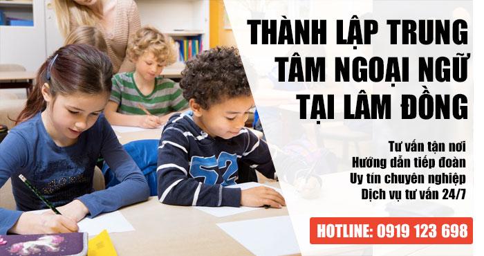 Tư vấn thành lập trung tâm ngoại ngữ tại Lâm Đồng Nhanh Gọn