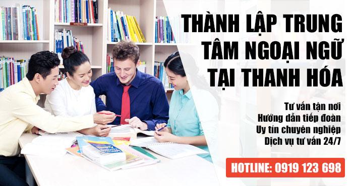 Dịch vụ thành lập trung tâm ngoại ngữ tại Thanh Hóa trọn gói mới nhất