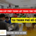 Thủ tục xin cấp phép Thành Lập Trung Tâm Tiếng Đức tại Thành Phố Hồ Chí Minh