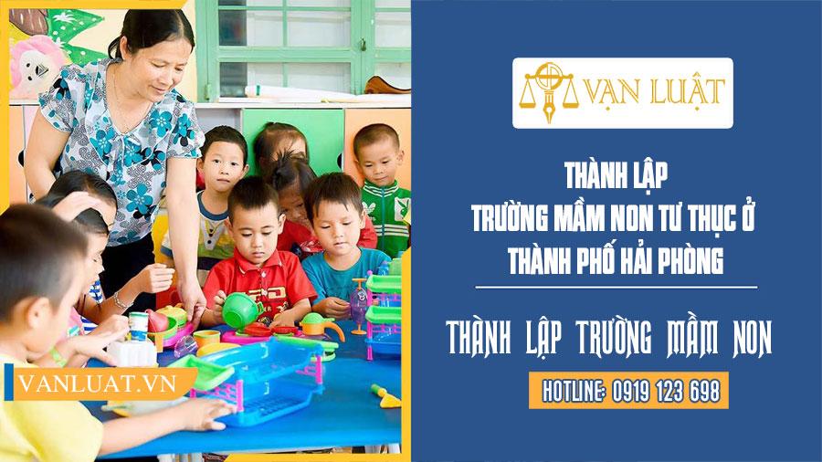 Thành Lập Trường mầm non tư thục tại Thành Phố Hải Phòng