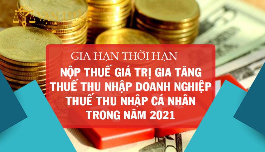Thời hạn nộp thuế giá trị gia tăng, doanh nghiệp, cá nhân năm 2021