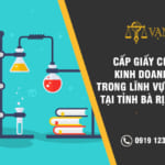 Thủ tục cấp giấy phép kinh doanh hóa chất trong công nghiệp tại Bà Rịa – Vũng Tàu