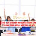Dịch vụ chuyển nhượng Trung Tâm Ngoại Ngữ tại Hà Nội