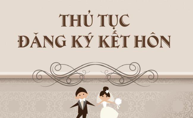 Thủ tục đăng ký kết hôn cập nhật mới nhất theo quy định pháp luật