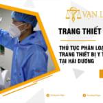 Thủ tục phân loại trang thiết bị y tế tại Hải Dương