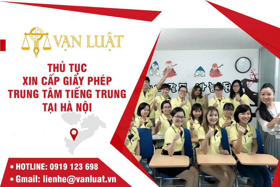 Thủ tục xin cấp giấy phép Trung Tâm Tiếng Trung tại Hà Nội