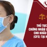XIN GIẤY CHỨNG NHẬN LƯU HÀNH TỰ DO CHO KHẨU TRANG Y TẾ (CFS) TẠI HỒ CHÍ MINH