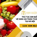 Thủ tục xin giấy vệ sinh an toàn thực phẩm tại Hà Nội