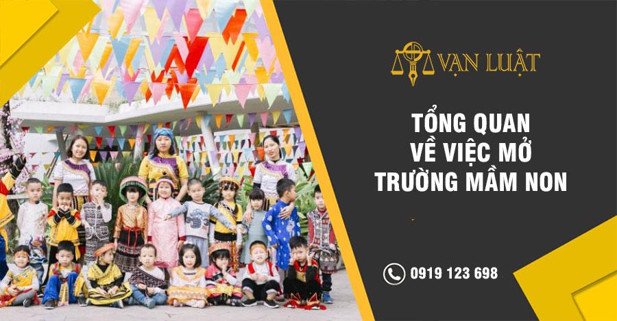 Tổng quan về việc mở trường mầm non tư thục tại Việt Nam