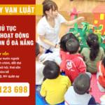 Tư vấn thủ tục thành lập và hoạt động trường mầm non tại Đà Nẵng