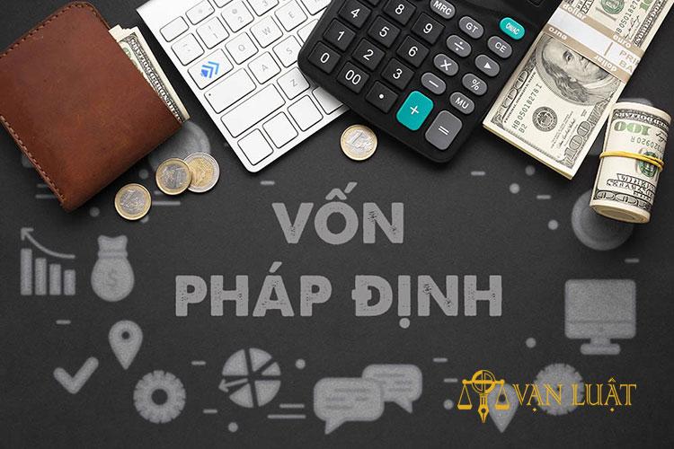Vốn pháp định và Vốn điều lệ tại Việt Nam