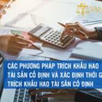 Các phương pháp trích khấu hao tài sản cố định và xác định thời gian trích khấu hao tài sản cố định