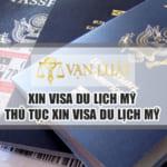 Xin visa du lịch Mỹ – Thủ tục làm visa du lịch Mỹ